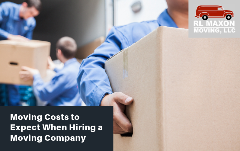 Moving Costs to Expect When Hiring a Moving Company