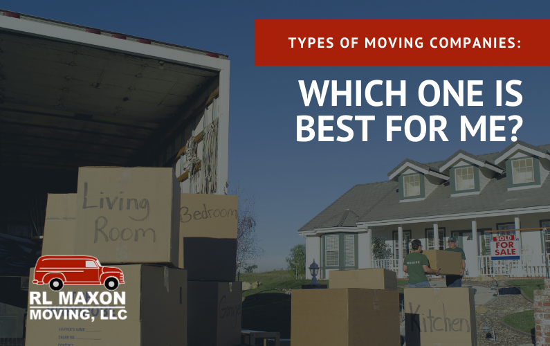 Types of Moving Companies: Which One is Best for Me?