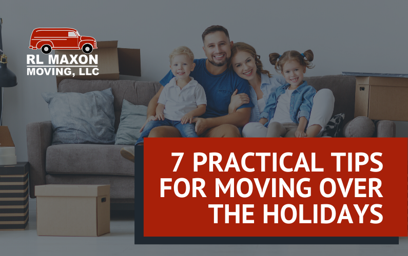 7 Practical Tips for Moving Over the Holidays