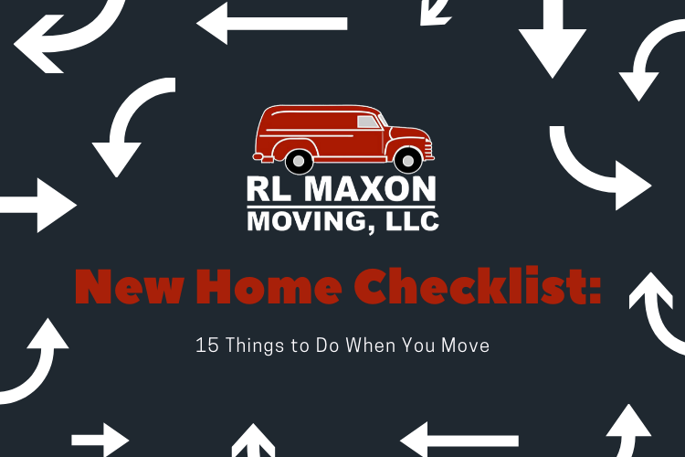 New Home Checklist: 15 Things to Do When You Move